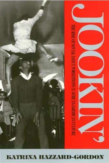 Copertina del libro Jookin' The Rise Of Social Dance Formations In African American Culture