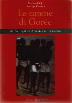 Le Catene Di Goree Ndongo Diop E Giuseppe Cecconi